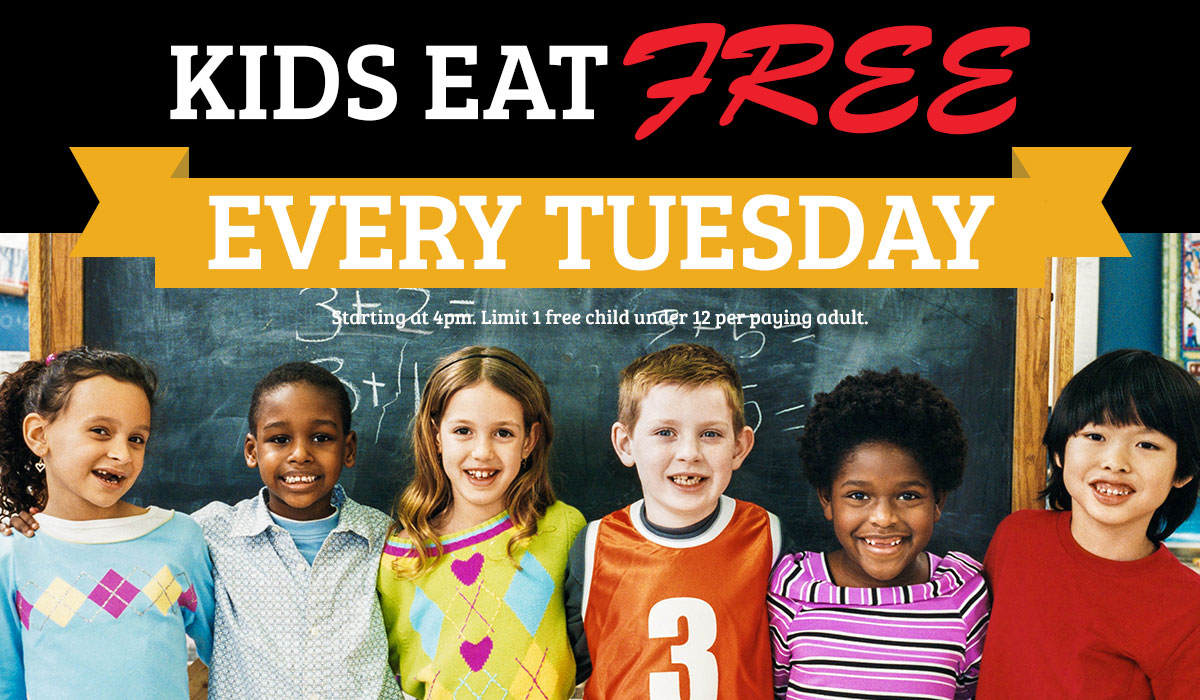 Every Tuesday Kids Eat Free. Starting at 4pm. Limit 1 free child under 12 per paying adult.