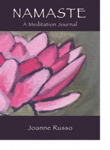 Namaste: A Meditation Journal by Joanne Russo