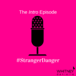 #StrangerDanger Intro Episode
