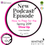 How to Prep for the Spring 2019 Glow Up