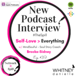 #TheSpill Self-Love > Everything w/ Soul Story Coach Brooke-Sidney