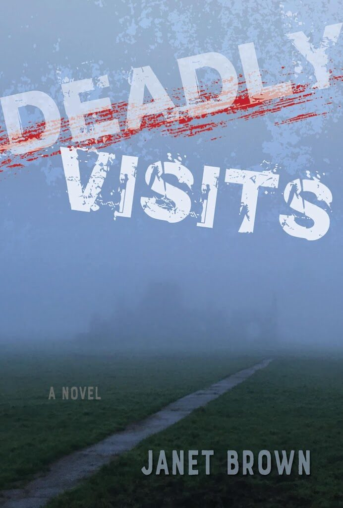 DEADLY VISITS