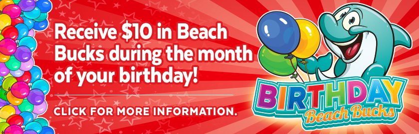 Birthday Bonus Beach Bucks