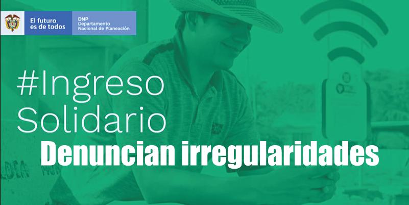 Exigen respuesta inmediata al Gobierno por irregularidades en Ingreso Solidario