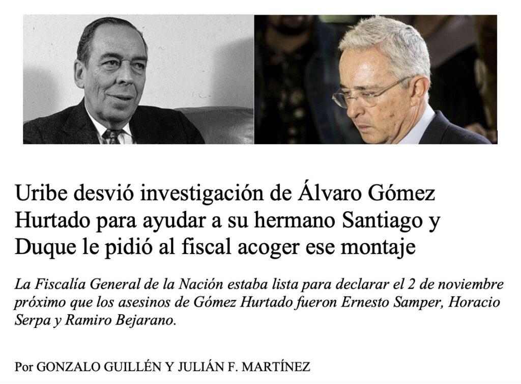 Uribe habría desviado investigación de Álvaro Gómez para ayudar a su hermano Santiago