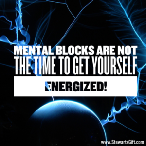 """Text """"MENTAL BLOCKS ARE NOT THE TIME TO GET YOURSELF ENERGIZED!"""""""