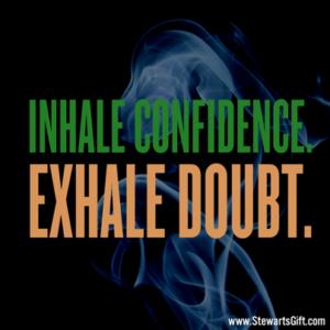"Text ""INHALE CONFIDENCE. EXHALE DOUBT."""