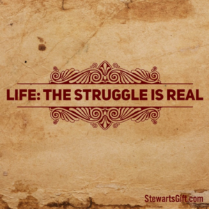 "Text ""LIFE: THE STRUGGLE IS REAL"""