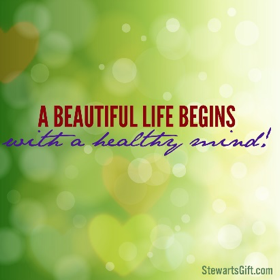 "Text ""A BEAUTIFUL LIFE BEGINS, with a healthy mind!"""