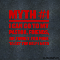 "Text ""Myth #1: I can go to my Pastor, Friends, or Family for free to get the help I need"""
