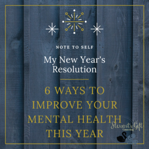 "Text ""NOTE TO SELF; My New Year's Resolution; 6 WAYS TO IMPROVE YOUR MENTAL HEALTH THIS YEAR"""