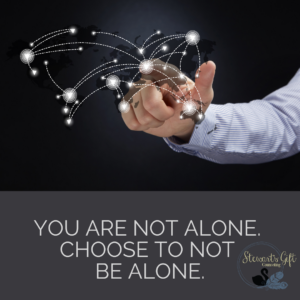 "Hand with Networking, Text ""YOU ARE NOT ALONE CHOOSE TO NOT BE ALONE"""