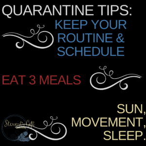 "Text ""QUARANTINE TIPS: KEEP YOUR ROUTINE & SCHEDULE, EAT 3 MEALS, SUN, MOVEMENT, SLEEP"""