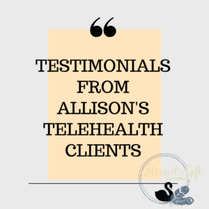 Text in Quotes 'TESTIMONIALS FROM ALLISON'S TELEHEALTH CLIENTS'