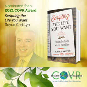"""Scripting the Life You Want"" by Royce Christyn is nominated for a 2021 COVR Visionary Award for Best Self Help Book"