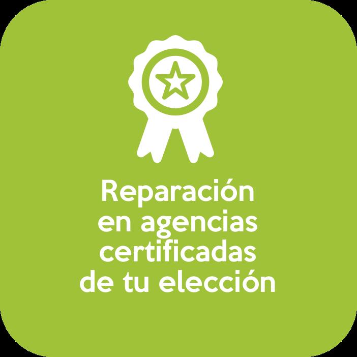 Reparación en agencias certificadas de tu elección