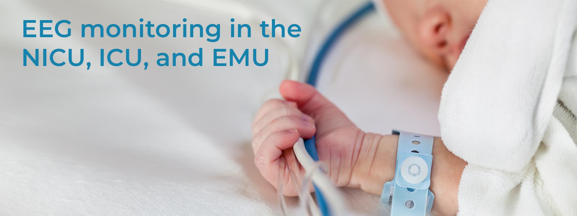 EEG Monitoring in NICU, ICU, EMU