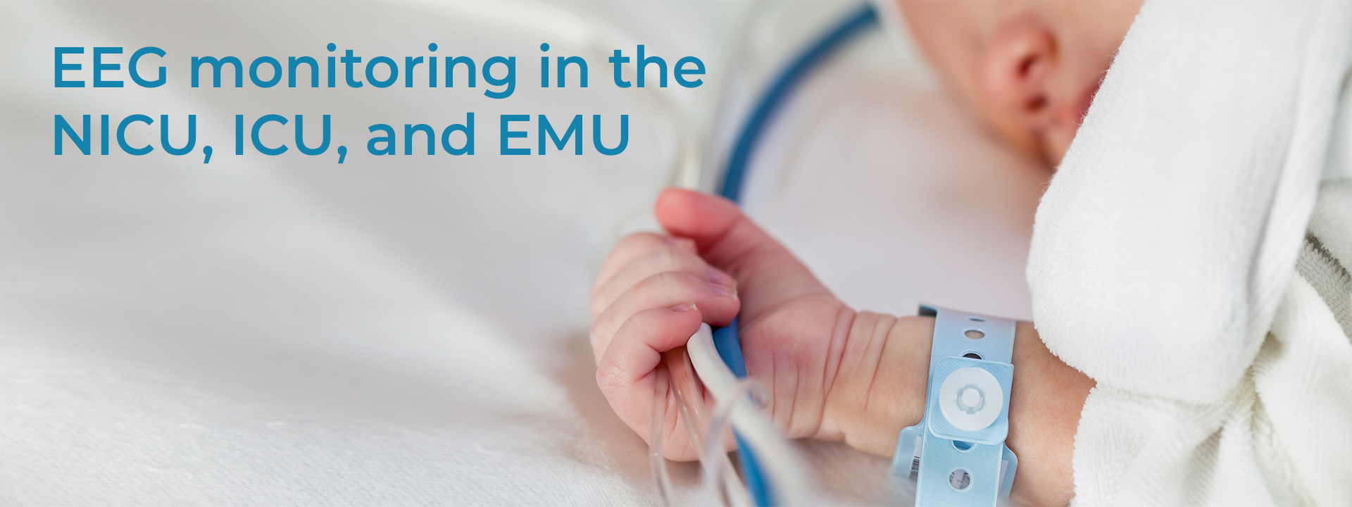EEG Monitoring in NICU, ICU, EMU