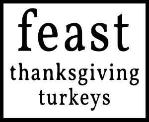 feast - Thanksgiving Turkeys