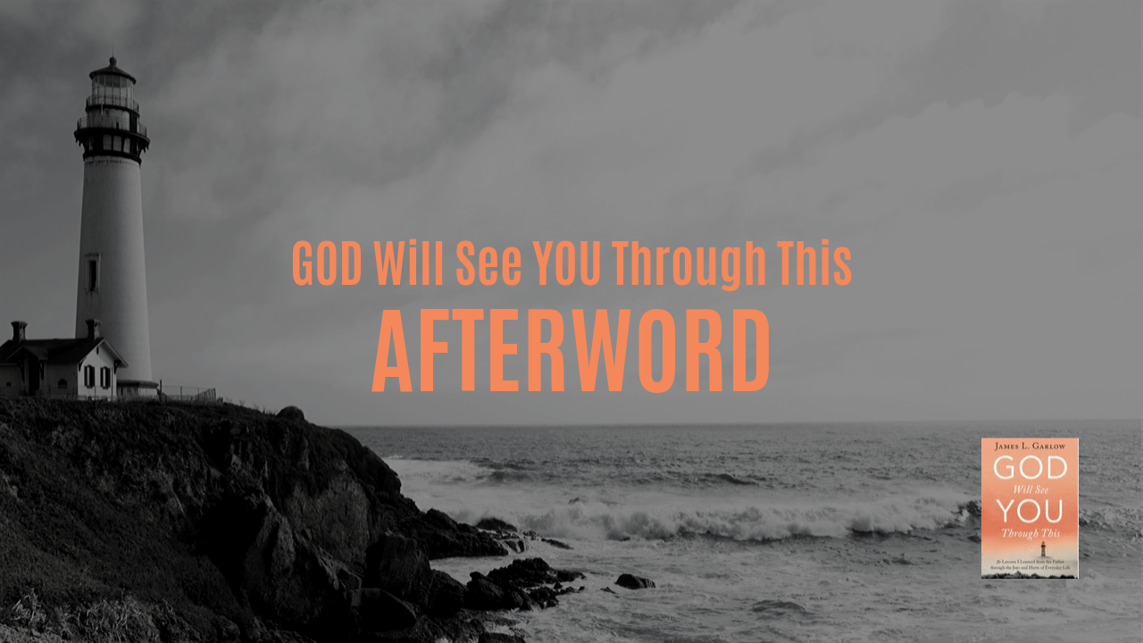 God Will See You Through This Afterword