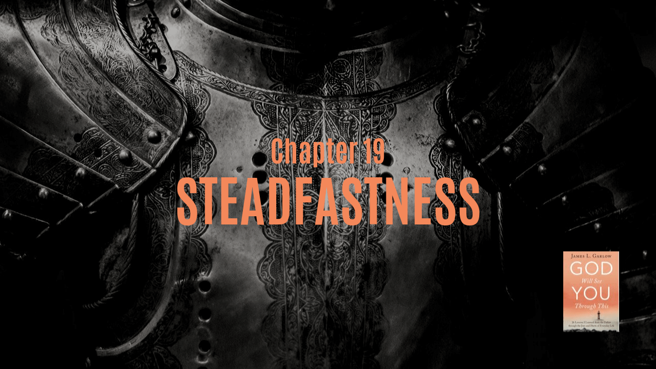 Steadfastness Chapter 19