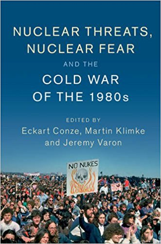 Nuclear Threats, Nuclear Fear and the Cold War of the 1980s (Publications of the German Historical Institute) book cover.