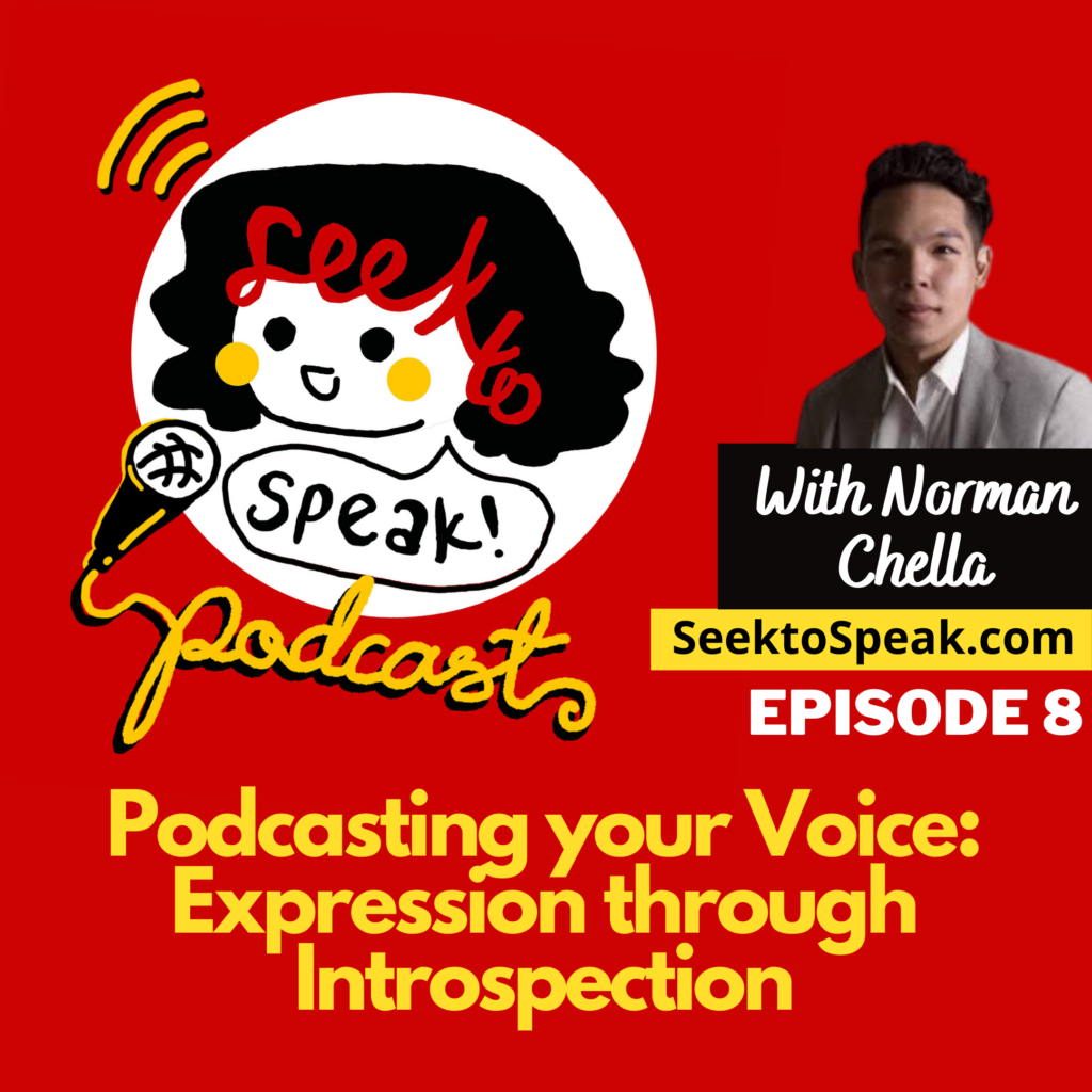 Podcast Episode 8 –  Podcasting your Voice: Expression through Introspection with Norman Chella!