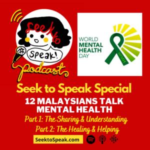 Seek to Speak Special: 12 Malaysians Talk Mental Health