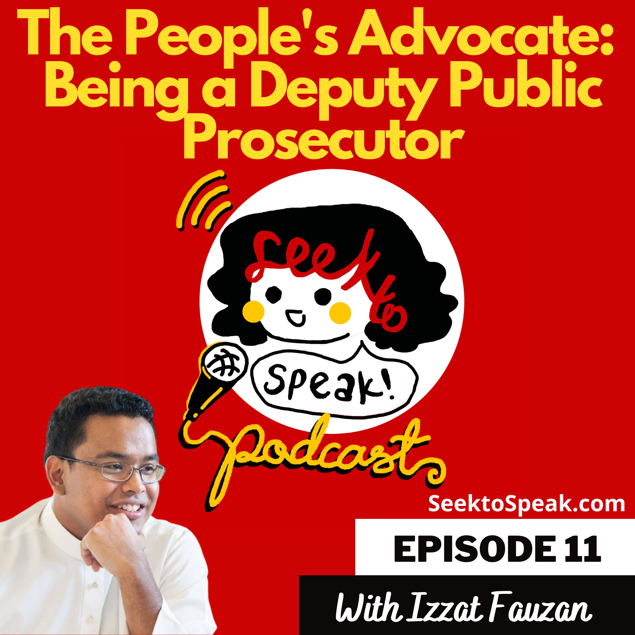 Podcast Episode 11 –   The People's Advocate: Being a Deputy Public Prosecutor with Izzat Fauzan!
