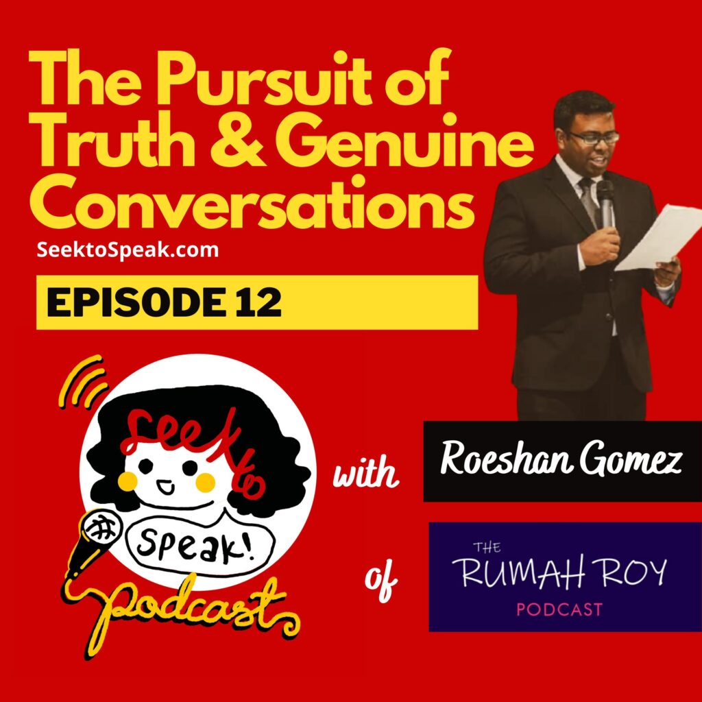 #12 The Pursuit of Truth and Genuine Conversations with podcaster and lawyer, Roeshan Gomez of Rumah Roy Podcast!