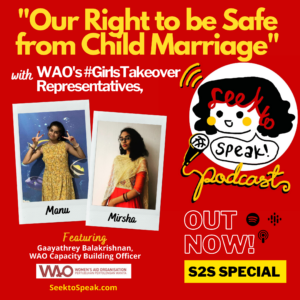 Our right to be safe from Child Marriage – A #GirlsTakeover Special with Manu, Mirsha, and Gaaya from the Women's Aid Organisation
