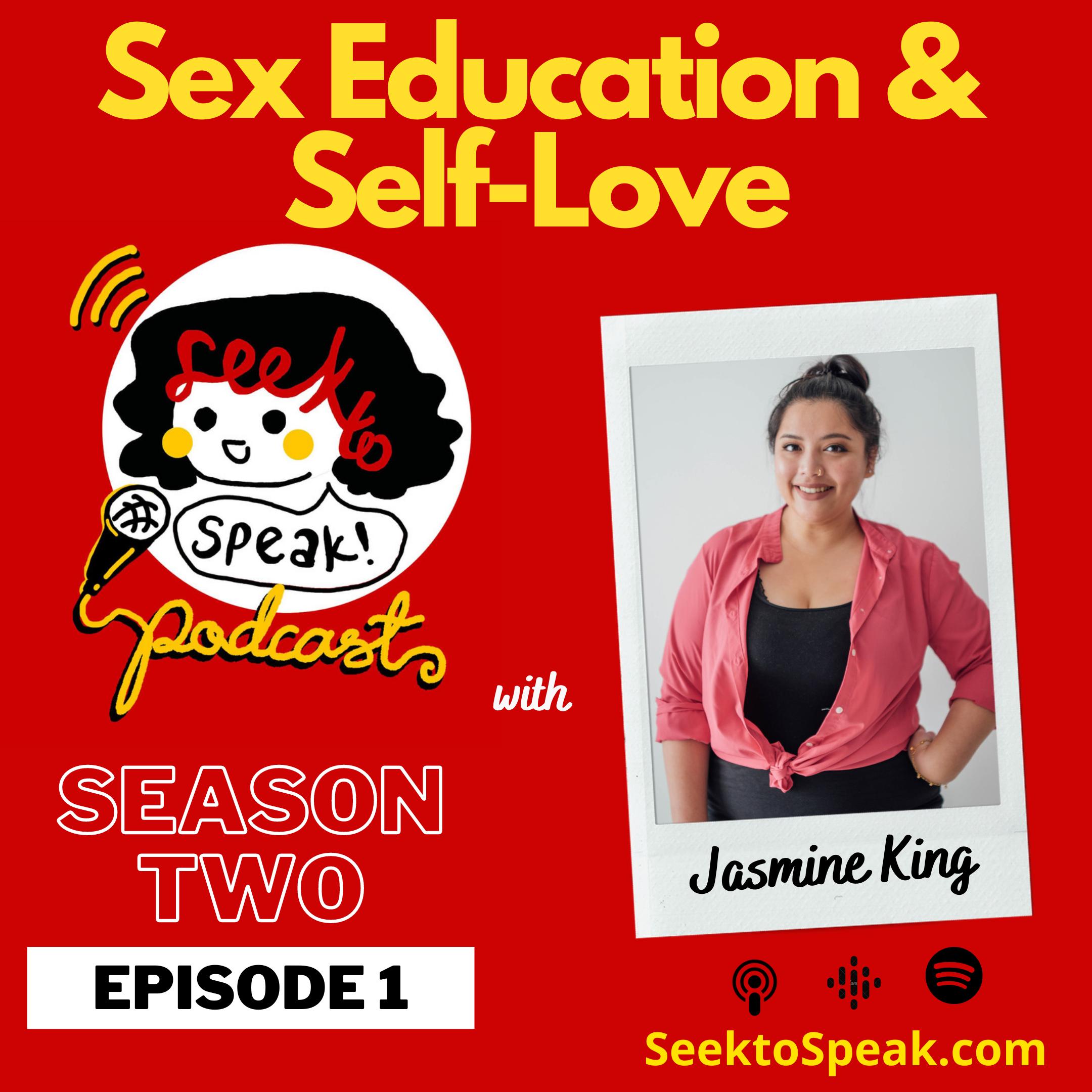 SEASON 2 IS HERE! Ep. 1 on Sex Education & Self-Love with sex positive educator, Jasmine King!