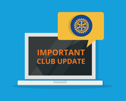 Important Rotary Club Update