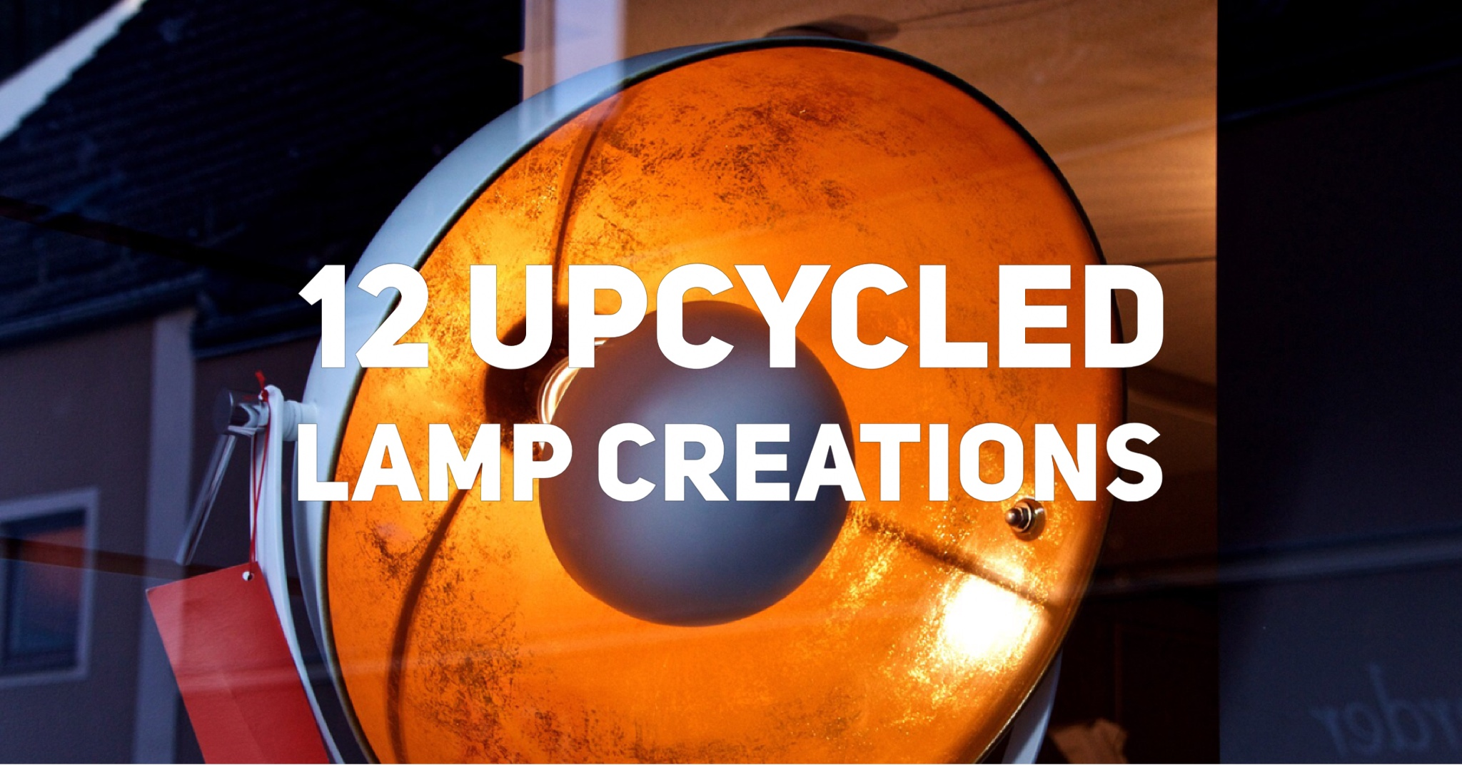 12-upcycled-lamp-creations-cover