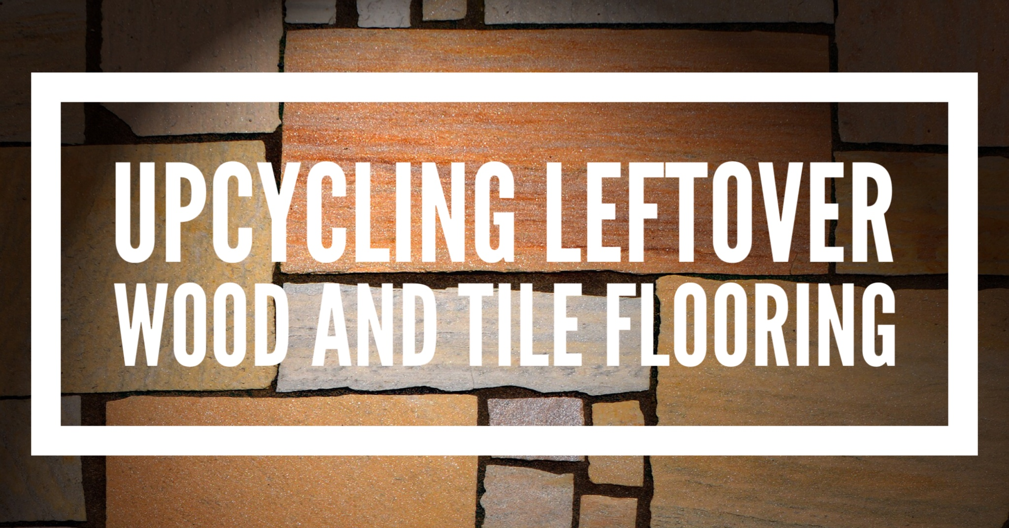 upcycling-leftover-wood-and-tile-flooring