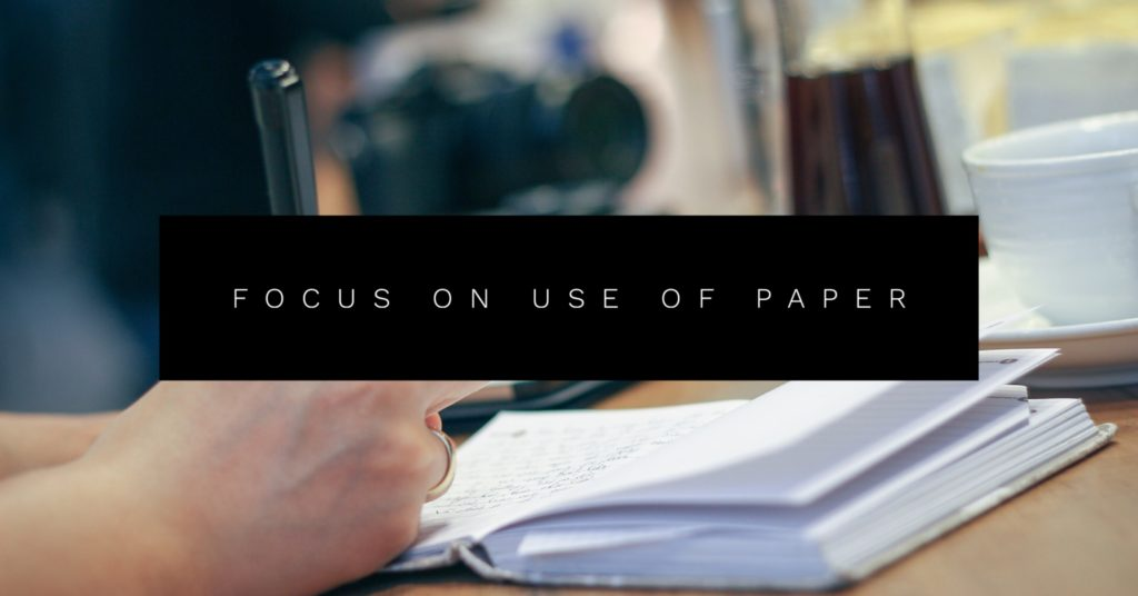 1. Focus on use of paper