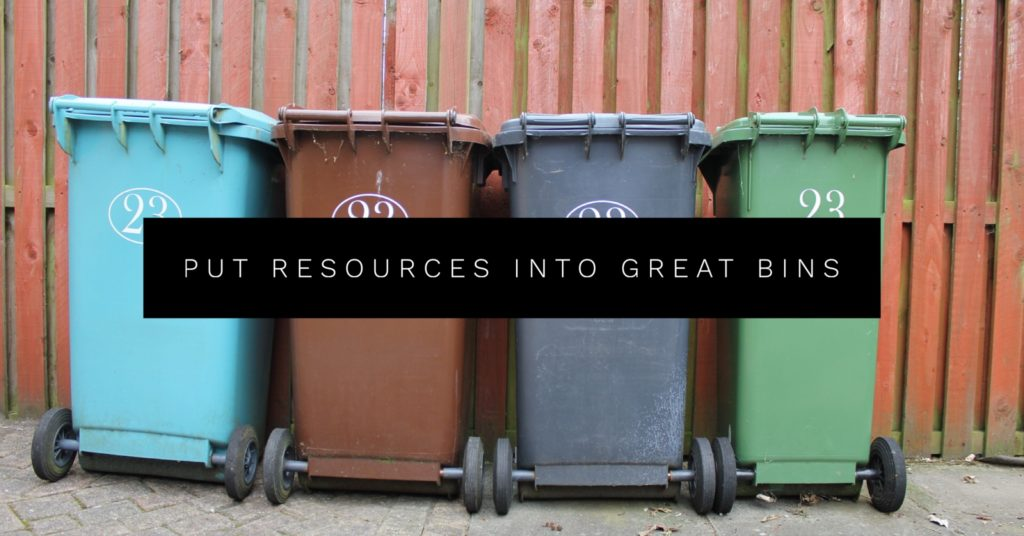 Put resources into great bins