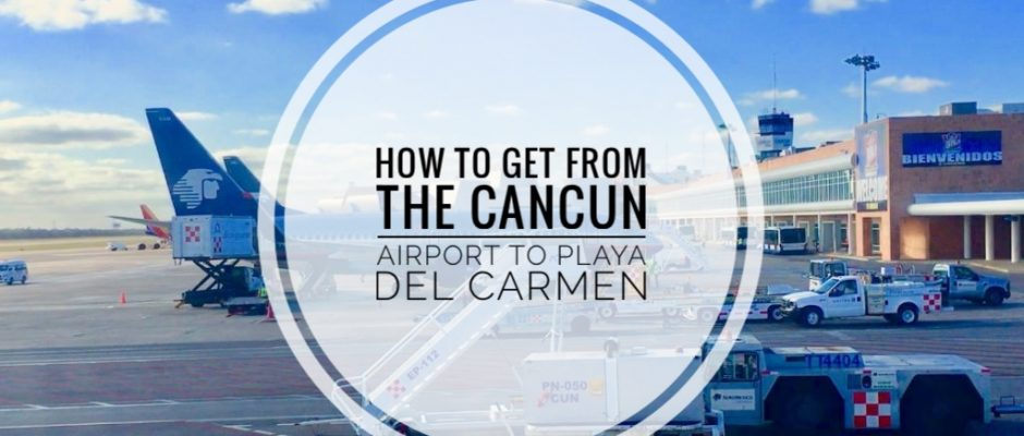 Transfer or taxi from Cancun Airport to Playa Del Carmen?