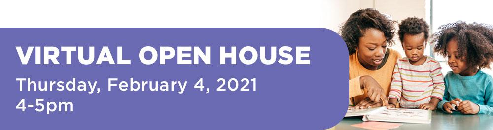 Virtual Open House Thursday, February 4, 2021, 4-5pm
