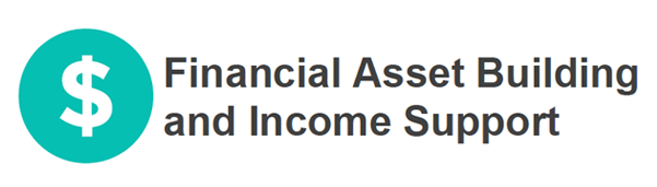 Financial Asset Building and Income Support