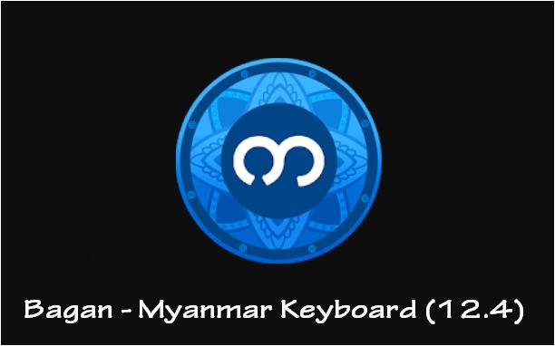 Bagan – Myanmar Keyboard (12.4)