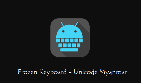 Frozen Keyboard – Unicode Myanmar