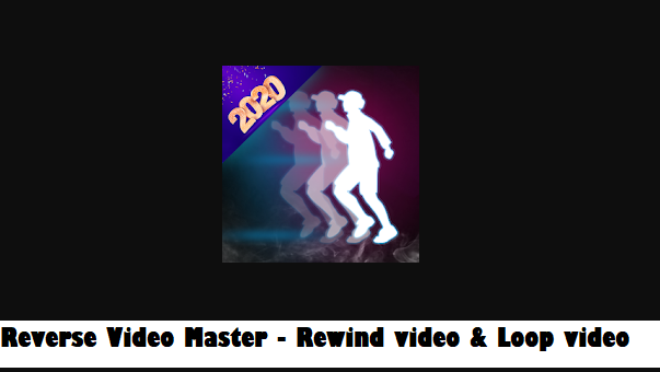 Reverse Video Master – Rewind video & Loop video