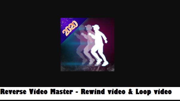 Reverse Video Master – Rewind video & Loop video