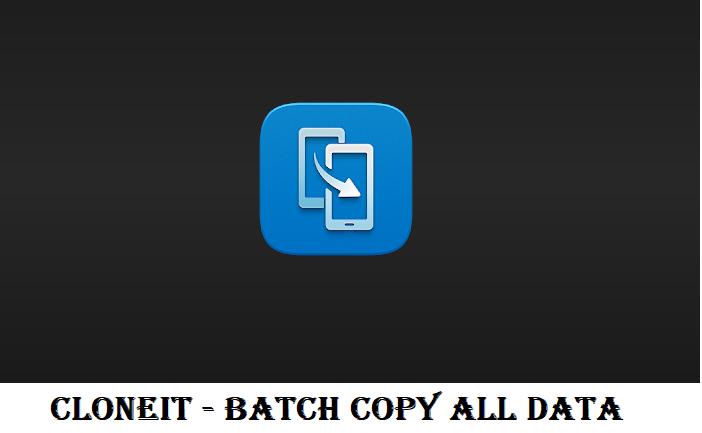 CLONEit – Batch Copy All Data