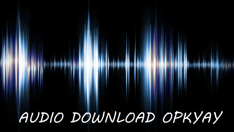 Audio Download OPKyay