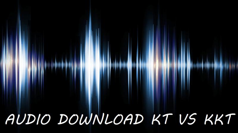 Audio Download KT Vs KKT