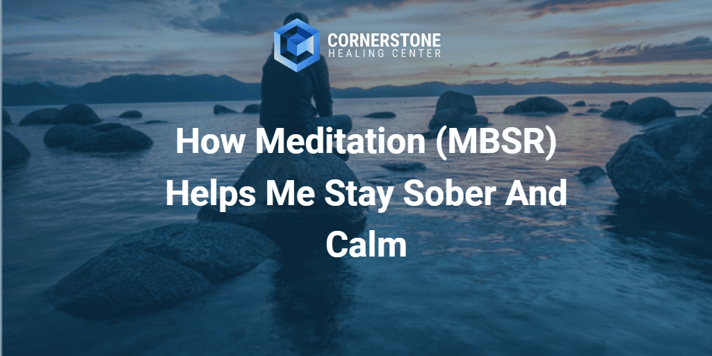 How Meditation (MBSR) Helps Me Stay Sober And Calm 29