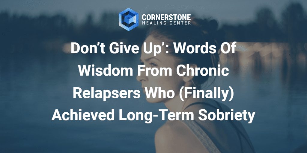 'Don't Give Up': Words of Wisdom From Chronic Relapsers Who (Finally) Achieved Long-Term Sobriety 30