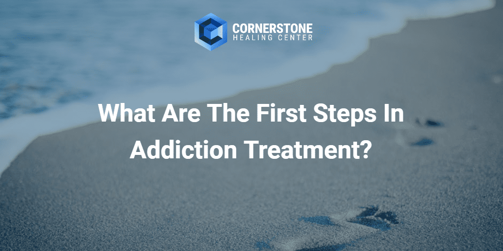 What Are the First Steps in Addiction Treatment? 16